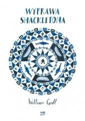 Okładka książki Wyprawa Shackletona William Grill