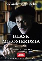 Okładka książki Blask miłosierdzia Wacław Hryniewicz