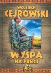 Okładka książki Wyspa na prerii Wojciech Cejrowski