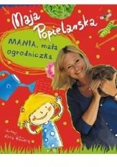 Okładka książki Mania, mała ogrodniczka Maja Popielarska