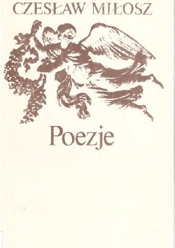 Poezje Czesław Miłosz 261581 Lubimyczytaćpl