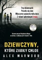 Okładka książki Dziewczyny, które zabiły Chloe Alex Marwood