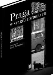 Okładka książki Praga w starej fotografii Jerzy Woropiński