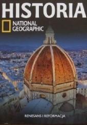 Okładka książki Renesans i reformacja. Historia National Geographic Redakcja magazynu National Geographic