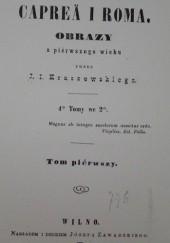 Okładka książki Caprea i Roma. Obrazy z pierwszego wieku t. I-II Józef Ignacy Kraszewski
