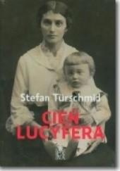 Okładka książki Cień Lucyfera Stefan Türschmid