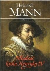 Okładka książki Młodość króla Henryka IV Henryk Mann