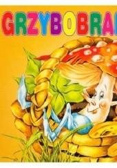 Okładka książki Grzybobranie Dorota Gellner