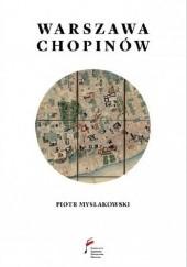 Okładka książki Warszawa Chopinów Piotr Mysłakowski