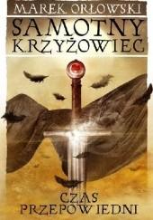 Okładka książki Czas przepowiedni Marek Orłowski