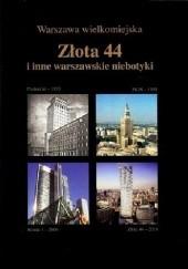 Okładka książki Złota 44 i inne warszawskie niebotyki Jarosław Zieliński