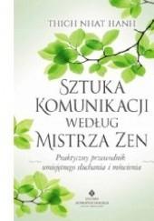 Okładka książki Sztuka komunikacji według Mistrza Zen Thích Nhất Hạnh