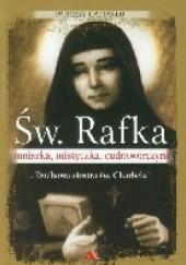 Okładka książki Św. Rafka. Mniszka, mistyczka, cudotwórczyni. Patrizia Cattaneo
