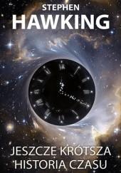 Okładka książki Jeszcze krótsza historia czasu Leonard Mlodinow,Stephen Hawking