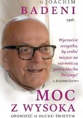 Okładka książki Moc z wysoka. Opowieść o Duchu Świętym Joachim Badeni OP