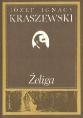 Okładka książki Żeliga Józef Ignacy Kraszewski