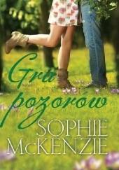 Okładka książki Gra pozorów Sophie McKenzie