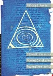 Okładka książki Słownik chazarski. Powieść-leksykon w stu tysiącach słów. Egzemplarz żenski. Milorad Pavić