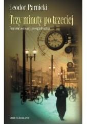 Okładka książki Trzy minuty po trzeciej Teodor Parnicki