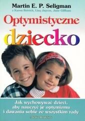 Okładka książki Optymistyczne dziecko praca zbiorowa,Martin E.P. Seligman