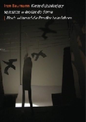 Okładka książki Kiedy dojeżdżający są jeszcze w drodze do domu Iren Baumann