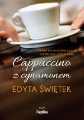 Okładka książki Cappuccino z cynamonem Edyta Świętek