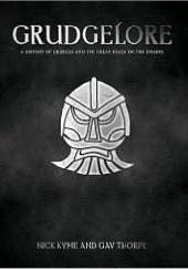 Okładka książki Grudgelore: The ultimate book of dwarfs Gavin Thorpe,Nick Kyme