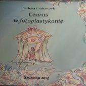 Okładka książki Czaruś w fotoplastykonie Barbara Grabarczyk