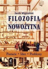 Okładka książki Filozofia nowożytna Jacek Migasiński
