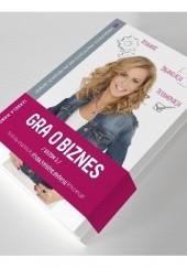 Okładka książki Gra o biznes. Sezon 1. 88 sprawdzonych, praktycznych rad jak prowadzić biznes Izabela Makosz