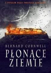 Okładka książki Płonące ziemie Bernard Cornwell