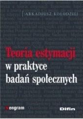 Okładka książki Teoria estymacji w praktyce badań społecznych Arkadiusz Kołodziej