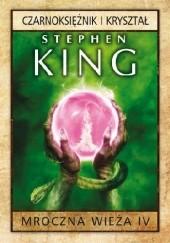 Okładka książki Czarnoksiężnik i kryształ Stephen King