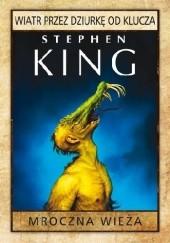 Okładka książki Wiatr przez dziurkę od klucza Stephen King