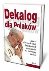 Okładka książki Dekalog dla Polaków praca zbiorowa