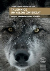 Okładka książki Tajemnice umysłów zwierząt: ewolucja, zachowanie i procesy poznawcze Clive D. L. Wynne