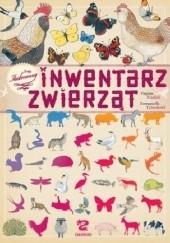 Okładka książki Ilustrowany inwentarz zwierząt Virginie Aladjidi,Emmanuelle Tchoukriel