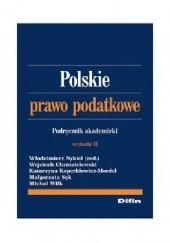Okładka książki Polskie prawo podatkowe Katarzyna Koperkiewicz-Mordel,Małgorzata Sęk,Michał Wilk,Włodzimierz Nykiel