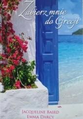 Okładka książki Zabierz mnie do Grecji Emma Darcy,Jacqueline Baird
