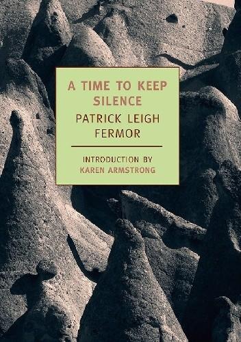 Okładka książki A Time to Keep Silence Patrick Leigh Fermor