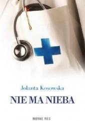 Okładka książki Nie ma nieba Jolanta Kosowska
