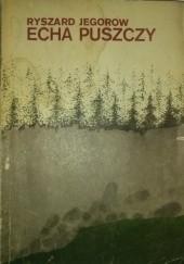 Okładka książki Echa Puszczy Ryszard Jegorow