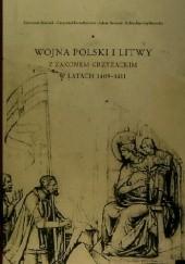 Okładka książki Wojna Polski i Litwy z zakonem krzyżackim w latach 1409-1411 Sławomir Jóźwiak,Adam Szweda,Sobiesław Szybkowski,Krzysztof Kwiatkowski