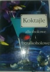 Okładka książki Koktajle alkoholowe i bezalkoholowe praca zbiorowa