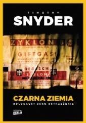 Okładka książki Czarna ziemia. Holokaust jako ostrzeżenie Timothy D. Snyder