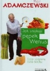 Okładka książki Jak smakuje pępek Wenus Piotr Adamczewski