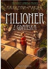 Okładka książki Milioner z Gdańska Katarzyna Majgier