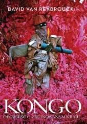 Okładka książki Kongo. Opowieść o zrujnowanym kraju David Van Reybrouck