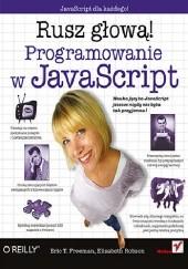Okładka książki Programowanie w JavaScript. Rusz głową! Eric Freeman,Elisabeth Robson