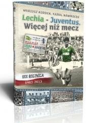 Okładka książki Lechia - Juventus. Więcej niż mecz Mariusz Kordek,Karol Nawrocki